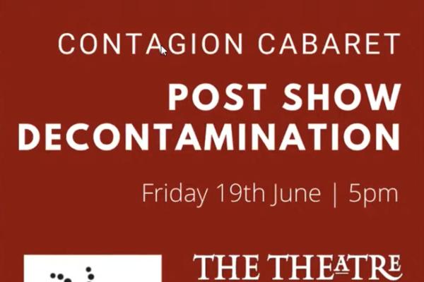 Poster for Contagion Cabaret Post Show Decontamination