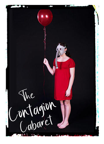 Contagion Cabaret Poster with the title and red dressed lady wearing a gas mask on black background.